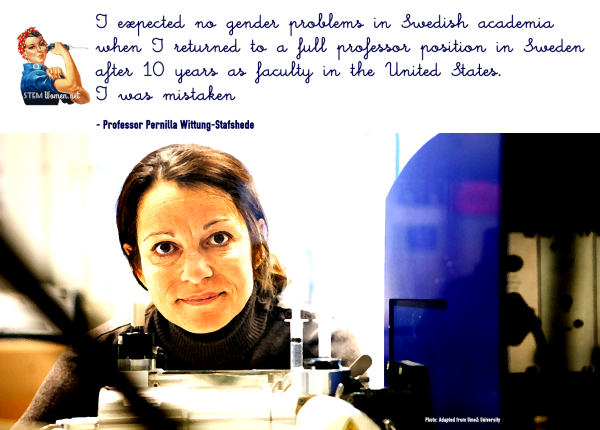 Prof Wittung-Stafshede is a White woman who is smiling in front of a machine. The quote says: i expected no gender problems
